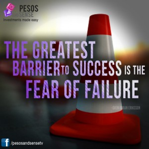 The greatest barrier to success is the fear of failure